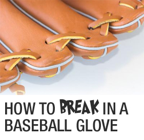 how-to-break-in-a-baseball-glove-01